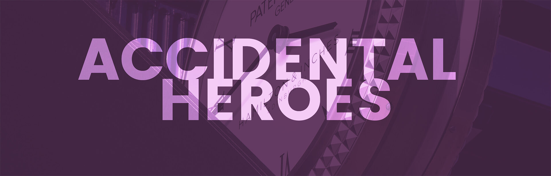 Accidental Heroes