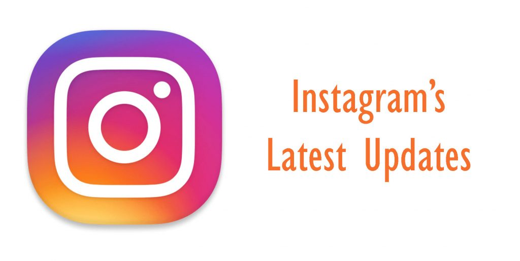 Instagram's Latest Updates