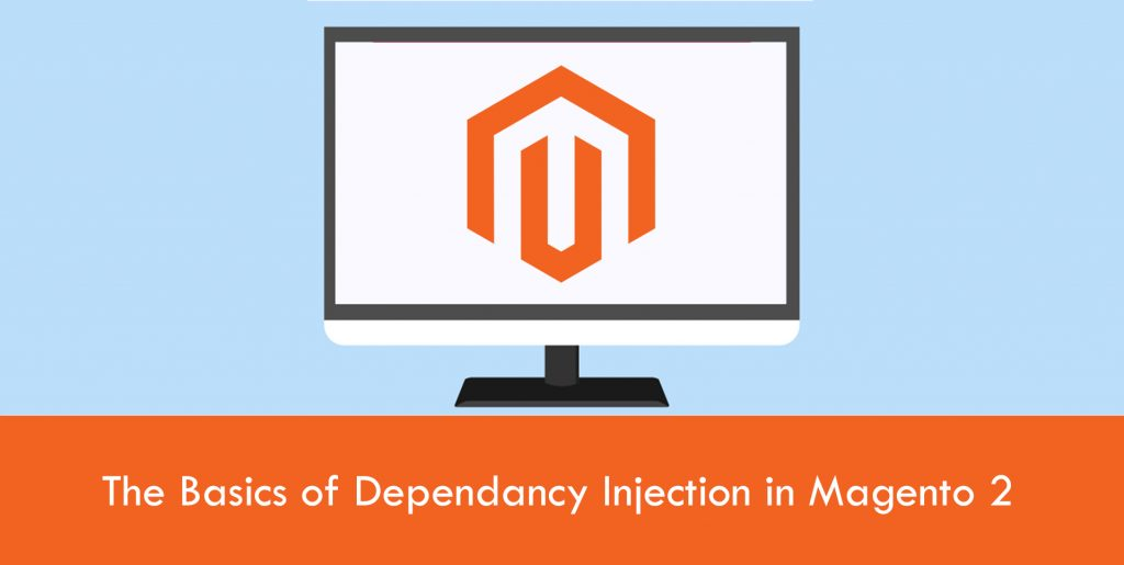 The Basics of Dependancy Injection in Magento 2